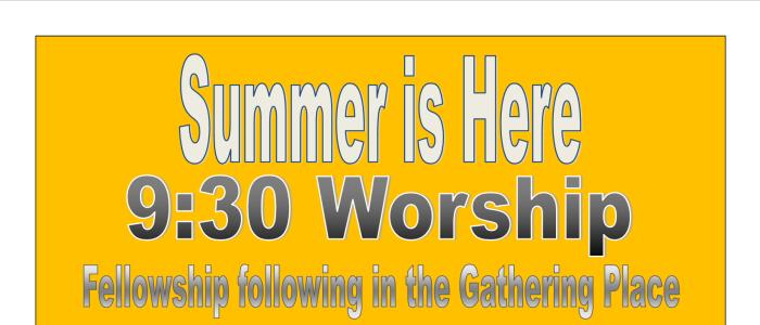 summer worship at 9:30