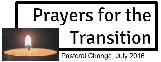 prayers for the transition pastoral change 2016